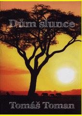 Dům slunce / Tomáš Toman (odkaz v elektronickém katalogu)