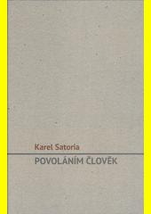 Povoláním člověk / Karel Satoria (odkaz v elektronickém katalogu)
