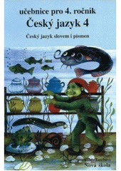 Český jazyk 4 : učebnice pro 4. ročník základní školy  (odkaz v elektronickém katalogu)