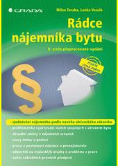 Rádce nájemníka bytu / Milan Taraba, Lenka Veselá (odkaz v elektronickém katalogu)