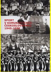 Sport v komunistickém Československu 1945-1989  (odkaz v elektronickém katalogu)