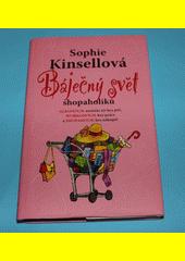Báječný svět shopaholiků  (odkaz v elektronickém katalogu)