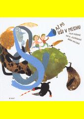 Až po uši v mechu / podle námětu Báry Valecké a Filipa Pošivače napsala Iva K. Jestřábová ; ilustroval Filip Pošivač (odkaz v elektronickém katalogu)