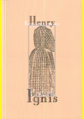 Příběh Ignis / Henry Konstankiewicz (odkaz v elektronickém katalogu)