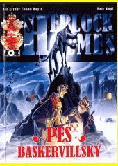 Sherlock Holmes - Pes baskervillský / autor: Petr Kopl ; námět: sir Arthur Conan Doyle (odkaz v elektronickém katalogu)