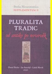 Pluralita tradic od antiky po novověk / Daniel Heider, Jan Samohýl, Lukáš Novák - editoři (odkaz v elektronickém katalogu)