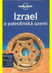 Izrael a palestinská území / toto vydání připravili Daniel Robinson, Orlando Crowcroft, Virginia Maxwell, Jenny Walker (odkaz v elektronickém katalogu)