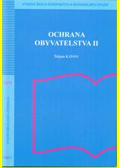 Ochrana obyvatelstva II / Štěpán Kavan (odkaz v elektronickém katalogu)