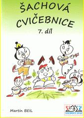 Šachová cvičebnice. 7. díl / Martin Beil ; ilustrace: Vlasta Pospíšilová (odkaz v elektronickém katalogu)