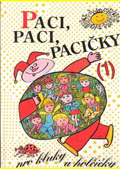 Paci, paci, pacičky pro kluky a holčičky : výbor z obrázkových knížek českých autorů pro nejmenší (1) / [uspořádal Michal Černík] (odkaz v elektronickém katalogu)