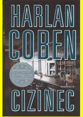 Cizinec / Harlan Coben ; přeložil Milan Lžička (odkaz v elektronickém katalogu)