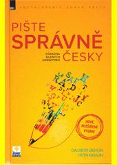 Pište správně česky : poradna šílených korektorů / Dalibor Behún, Petr Behún (odkaz v elektronickém katalogu)