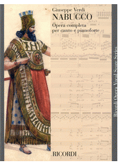 Nabucco : opera completa per canto e pianoforte  (odkaz v elektronickém katalogu)