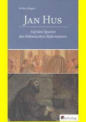 Jan Hus : auf den Spuren des böhmischen Reformators / Walter Rügert (odkaz v elektronickém katalogu)