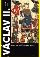 Václav II. : král na stříbrném trůnu 1283-1305 / Libor Jan (odkaz v elektronickém katalogu)