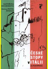 České stopy v Itálii (a naopak) / Kateřina Sochorová ; ilustrace Pavel Štefan (odkaz v elektronickém katalogu)