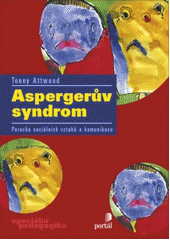 Aspergerův syndrom : porucha sociálních vztahů a komunikace  (odkaz v elektronickém katalogu)