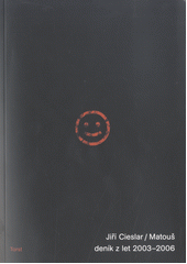 Matouš : deník z let 2003-2006 / Jiří Cieslar (odkaz v elektronickém katalogu)