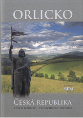 Orlicko : Česká republika / text Martin Leschinger (odkaz v elektronickém katalogu)