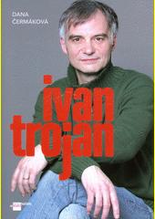 Ivan Trojan  (odkaz v elektronickém katalogu)