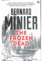 The frozen dead / Bernard Minier ; translated by Alison Anderson (odkaz v elektronickém katalogu)