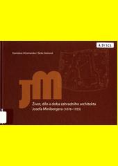 Život, dílo a doba zahradního architekta Josefa Minibergera (1878-1955)  (odkaz v elektronickém katalogu)