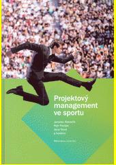 Projektový management ve sportu  (odkaz v elektronickém katalogu)
