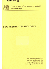 Engineering technology I /Bohum�r Bedn�� ... [et al.] (odkaz v elektronick�m katalogu)
