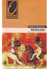 Vladimír Karpenko. Alchymie. nauka mezi snem a skutečností. Praha: Academia, 2007 978-80-200-1491-7 (odkaz v elektronickém katalogu)