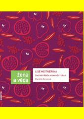 Charlotte Kerner. Lise Meitnerová. životní příběh atomové fyzičky. Praha: Academia, 2009 978-80-200-1694-2 (odkaz v elektronickém katalogu)