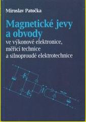 Magnetické jevy a obvody ve výkonové elektronice, měřicí technice a silnoproudé elektrotechnice  (odkaz v elektronickém katalogu)