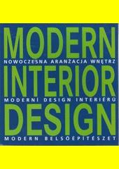 Modern interior design = Nowoczesna aranżacja wnętrz = Moderní design interiérů = Modern belsőépítészet  (odkaz v elektronickém katalogu)