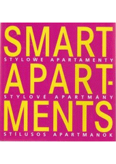 Smart apartments = Stylowe apartamenty = Stylové apartmány = Stílusos apartmanok  (odkaz v elektronickém katalogu)