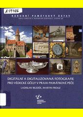 Digitální a digitalizovaná fotografie pro vědecké účely v praxi památkové péče  (odkaz v elektronickém katalogu)