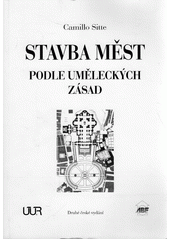 Stavba měst podle uměleckých zásad  (odkaz v elektronickém katalogu)