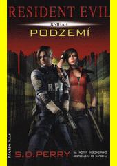 Resident Evil. Podzemí  (odkaz v elektronickém katalogu)