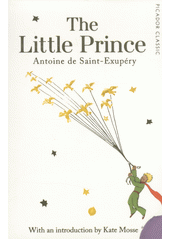 The little prince / Antoine de Saint-Exupéry ; translated by Ros and Chloe Schwartz ; with an introduction by Kate Mosse (odkaz v elektronickém katalogu)