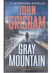 Gray mountain : a novel / John Grisham (odkaz v elektronickém katalogu)