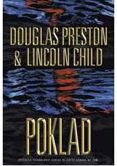 Poklad / Douglas Preston & Lincoln Child ; přeložil Zdeněk Fabián (odkaz v elektronickém katalogu)