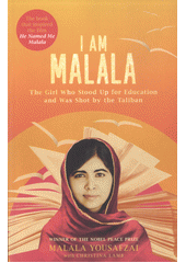 I am Malala : the girl who stood up for education and was shot by the Taliban / Malala Yousafzai with Christina Lamb (odkaz v elektronickém katalogu)