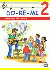 DO-RE-MI. 2 : zpěvník pro předškoláčky  (odkaz v elektronickém katalogu)