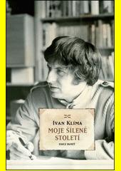 Ivan Klíma. Moje šílené století. . Praha: Academia, 2009 978-80-200-1697-3 (odkaz v elektronickém katalogu)