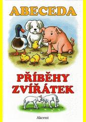 Abeceda : příběhy zvířátek  (odkaz v elektronickém katalogu)