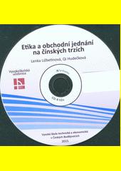 Etika a obchodní jednání na čínských trzích : vysokoškolská učebnice / Lenka Ližbetinová, Qi Hudečková (odkaz v elektronickém katalogu)