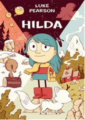 Hilda a troll ; Hilda a půlnoční obr / Luke Pearson ; z anglických originálů Hilda and the troll a Hilda and the midnight giant ... přeložila Martina Knápková (odkaz v elektronickém katalogu)