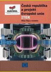 Česká republika a projekt Evropské unie ITER  (odkaz v elektronickém katalogu)