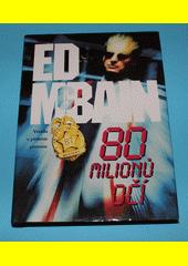 Osmdesát milionů očí : příběh z 87. revíru  (odkaz v elektronickém katalogu)