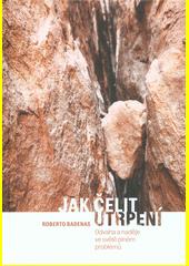 Jak čelit utrpení : odvaha a naděje ve světě plném problémů  (odkaz v elektronickém katalogu)
