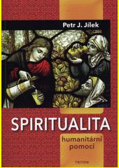 Spiritualita humanitární pomoci  (odkaz v elektronickém katalogu)