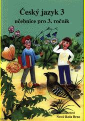 Český jazyk 3 : učebnice pro 3. ročník základní školy  (odkaz v elektronickém katalogu)